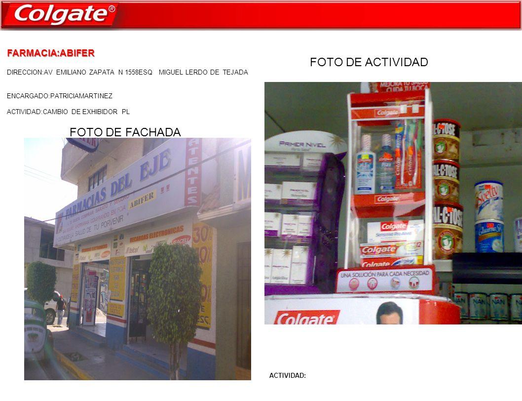 FARMACIA:ABIFER DIRECCION:AV EMILIANO ZAPATA ESQ CON MIGUEL LERDO DE TEJADA ENCARGADO:PATRICIA MARTINEZ ACTIVIDAD:PEMIACION DE CREMA DENTL PRO ALIVIO ACTIVIDAD: FOTO DE FACHADA FOTO DE ACTIVIDAD
