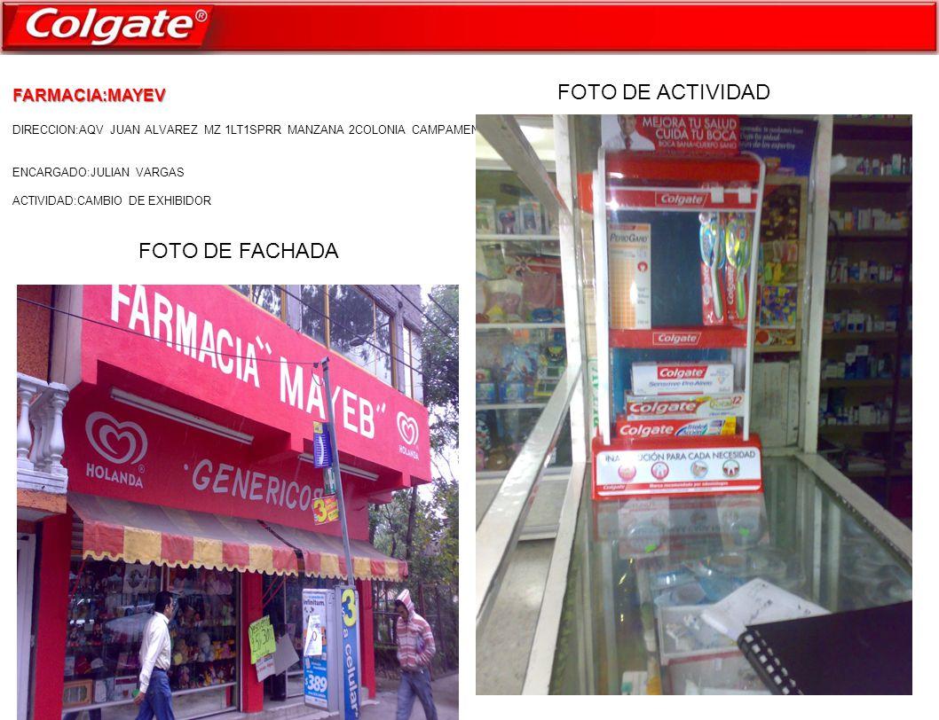 FARMACIA:MAYEV DIRECCION:AQV JUAN ALVAREZ MZ 1LT1SPRR MANZANA 2COLONIA CAMPAMENTO 2DE OCTUBRE ENCARGADO:JULIAN VARGAS ACTIVIDAD:CAMBIO DE EXHIBIDOR ACTIVIDAD: FOTO DE FACHADA FOTO DE ACTIVIDAD