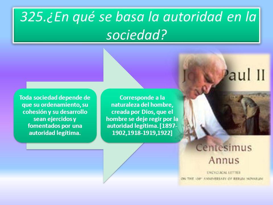 325.¿En qué se basa la autoridad en la sociedad?