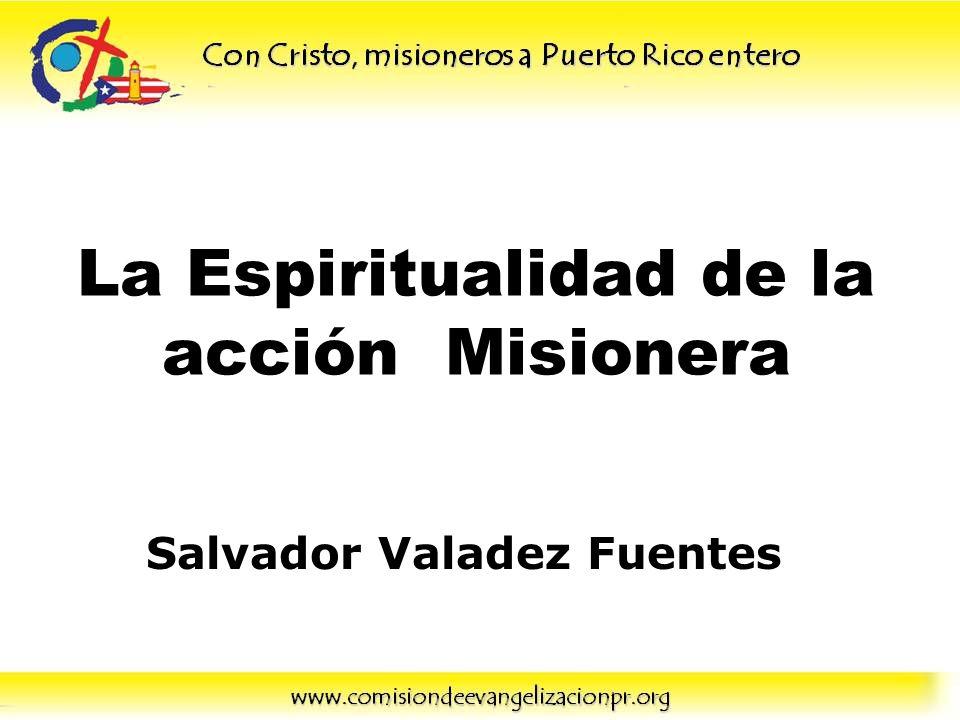 La Espiritualidad de la acción Misionera Salvador Valadez Fuentes