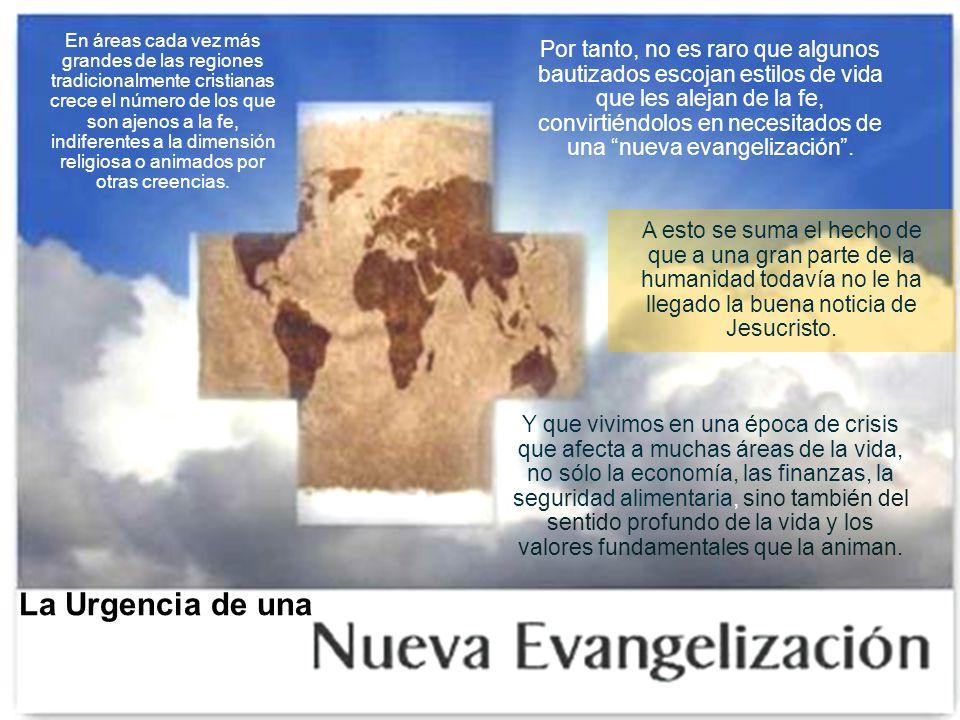 En áreas cada vez más grandes de las regiones tradicionalmente cristianas crece el número de los que son ajenos a la fe, indiferentes a la dimensión r