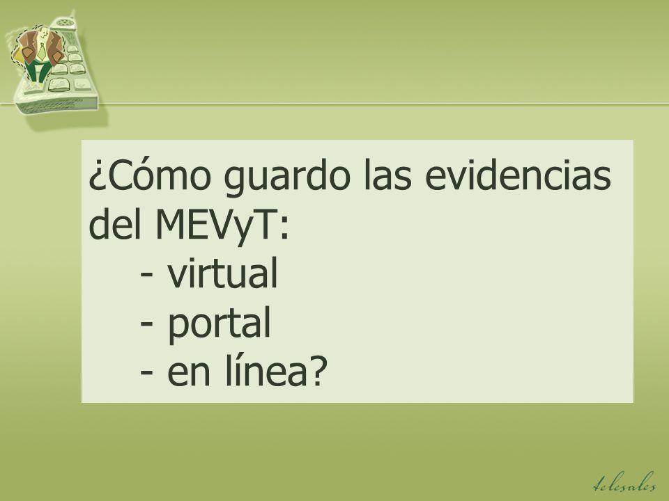 ¿Cómo guardo las evidencias del MEVyT: - virtual - portal - en línea?