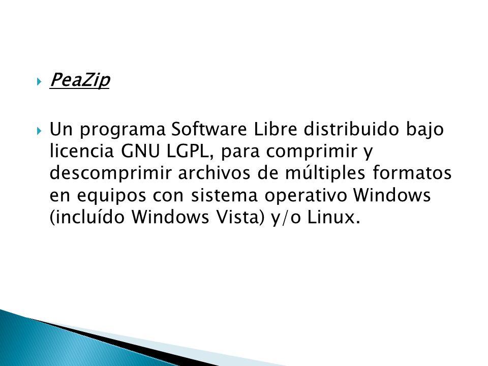 PeaZip Un programa Software Libre distribuido bajo licencia GNU LGPL, para comprimir y descomprimir archivos de múltiples formatos en equipos con sist
