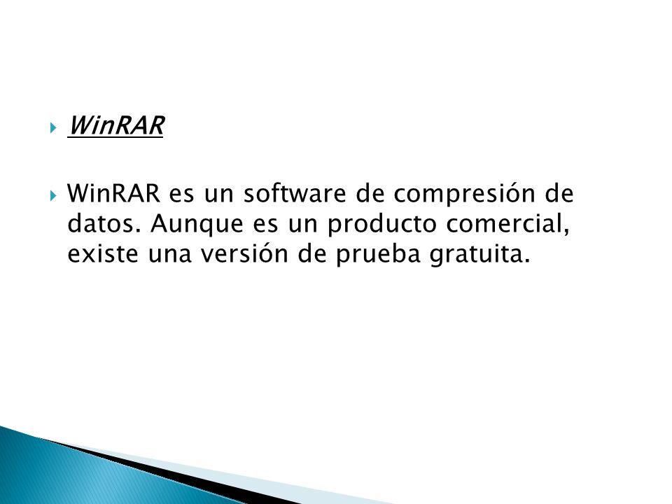 WinRAR WinRAR es un software de compresión de datos. Aunque es un producto comercial, existe una versión de prueba gratuita.