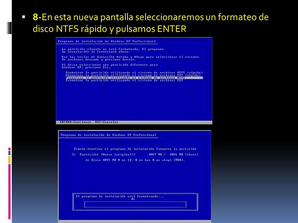 8-En esta nueva pantalla seleccionaremos un formateo de disco NTFS rápido y pulsamos ENTER