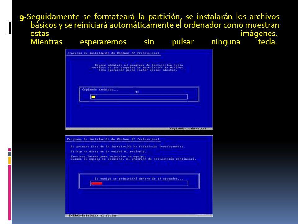 9-Seguidamente se formateará la partición, se instalarán los archivos básicos y se reiniciará automáticamente el ordenador como muestran estas imágenes.