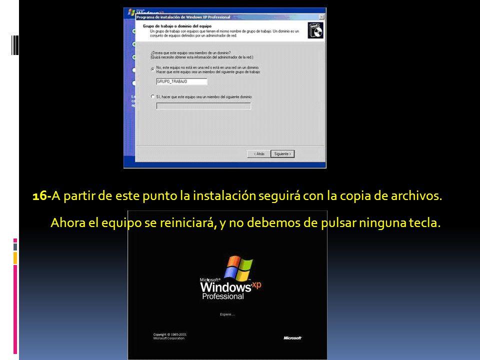 16-A partir de este punto la instalación seguirá con la copia de archivos.