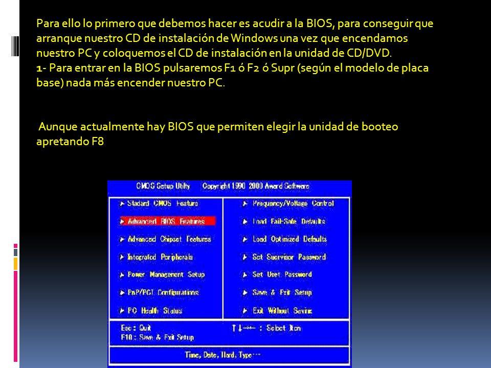 Para ello lo primero que debemos hacer es acudir a la BIOS, para conseguir que arranque nuestro CD de instalación de Windows una vez que encendamos nuestro PC y coloquemos el CD de instalación en la unidad de CD/DVD.
