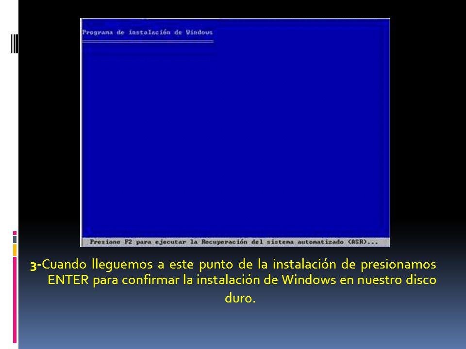 3-Cuando lleguemos a este punto de la instalación de presionamos ENTER para confirmar la instalación de Windows en nuestro disco duro.