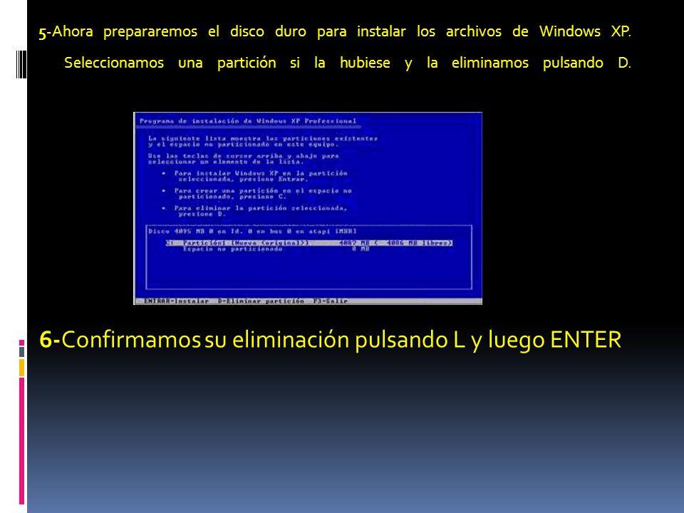 5-Ahora prepararemos el disco duro para instalar los archivos de Windows XP.