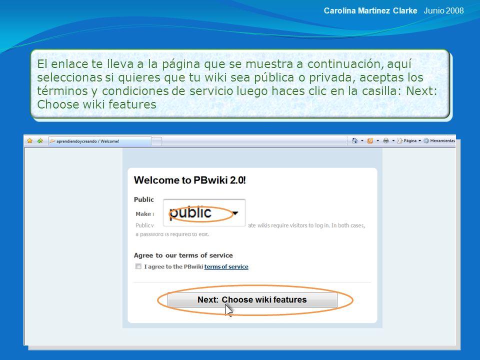 En la siguiente página pbwiki te ofrece los distintos paquetes de afiliación, este caso trabajaremos con la versión gratis de la herramienta por lo que hacemos clic en: continue trying free version Junio 2008Carolina Martinez Clarke
