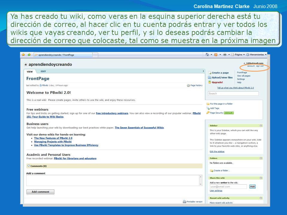 En esta página, llenas todos los datos de tu perfil, y subes su foto si lo deseas Junio 2008Carolina Martinez Clarke