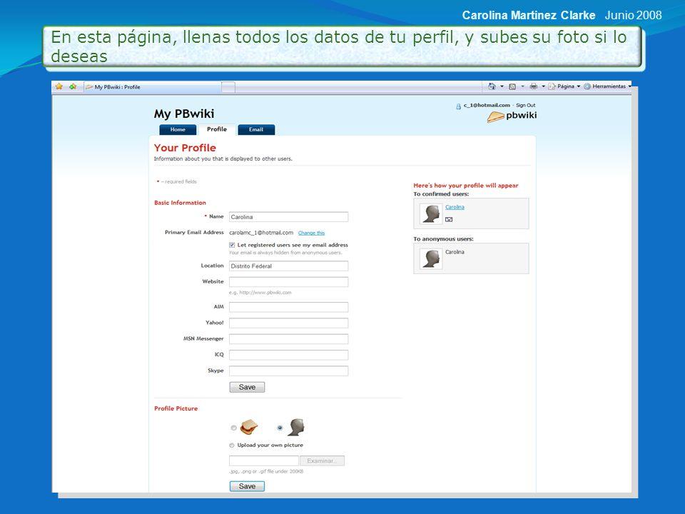 En Home ves las wikis que vayas creando, entras en la que desees y puedes unirte a otras wikis Junio 2008Carolina Martinez Clarke