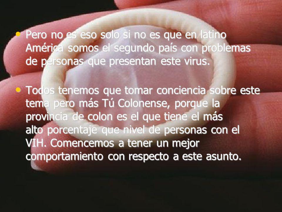 Colonense crea Consciencia Cuando vamos a tomar conciencia con la situación actual de lo que pase en nuestra provincia Sabias que Panamá es el cuarto país en el mundo con mayores niveles de personas infectadas con el virus del VIH.
