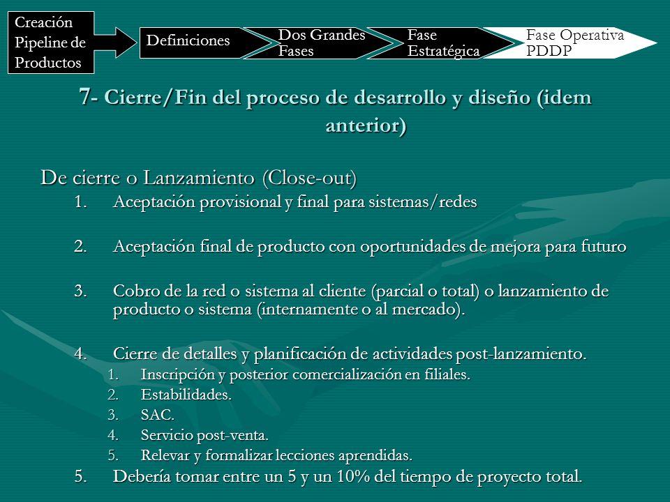 7 - Cierre/Fin del proceso de desarrollo y diseño (idem anterior) De cierre o Lanzamiento (Close-out) 1.Aceptación provisional y final para sistemas/r