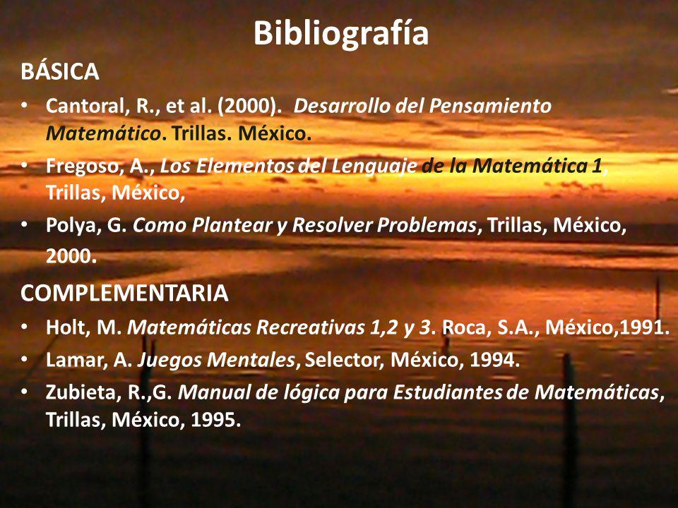 Bibliografía BÁSICA Cantoral, R., et al.(2000). Desarrollo del Pensamiento Matemático.