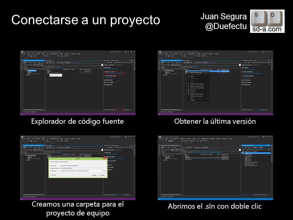 User Name Juan Segura @Duefectu Conectarse a un proyecto Explorador de código fuenteObtener la última versión Creamos una carpeta para el proyecto de