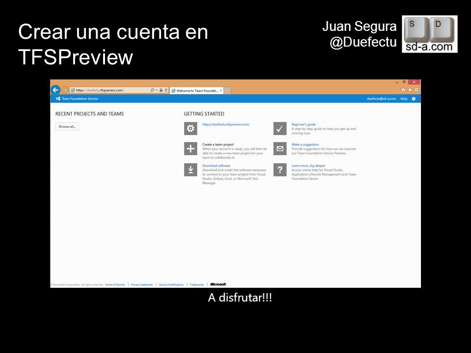 User Name Juan Segura @Duefectu Conectar a TFS Conectar con Team Foundation Server… Servidores… Agragar… ->URL de tfspreviewCerrar, seleccionar proyectos y conectar