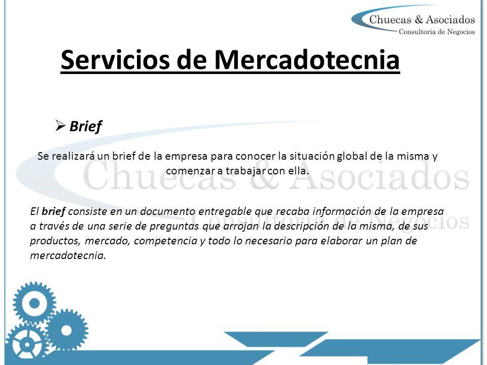 Servicios de Mercadotecnia Brief Se realizará un brief de la empresa para conocer la situación global de la misma y comenzar a trabajar con ella.