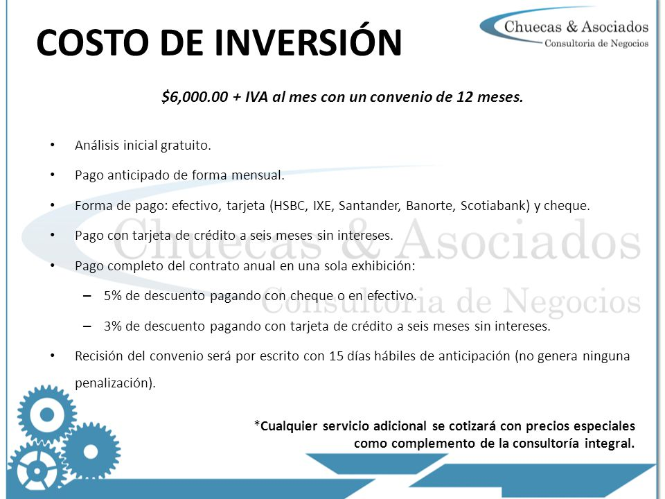 COSTO DE INVERSIÓN $6,000.00 + IVA al mes con un convenio de 12 meses.