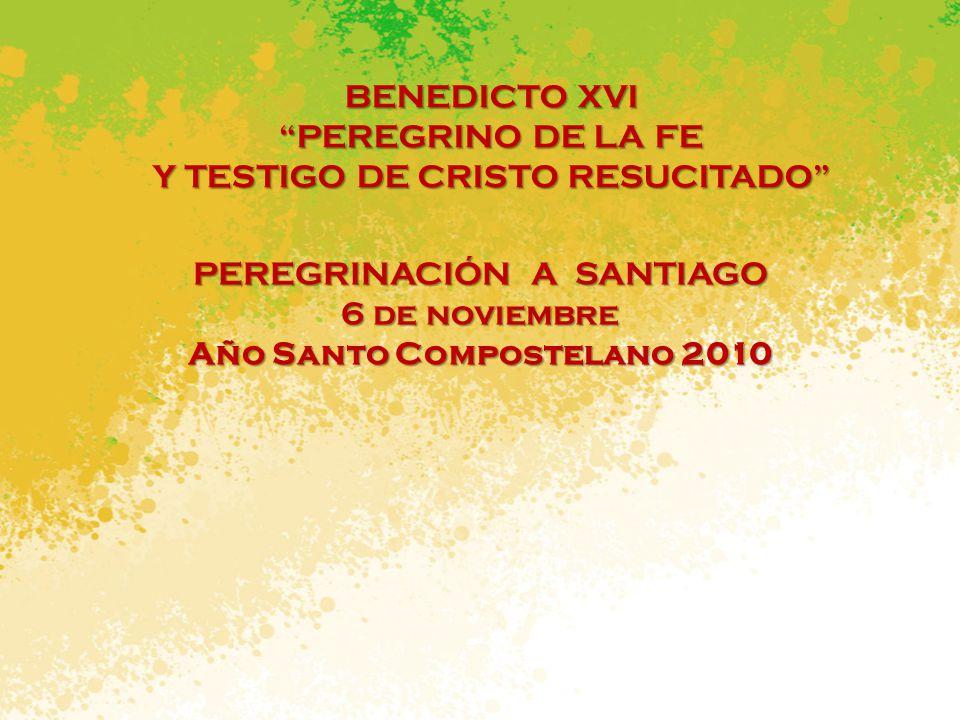 BENEDICTO XVI PEREGRINO DE LA FE Y TESTIGO DE CRISTO RESUCITADO