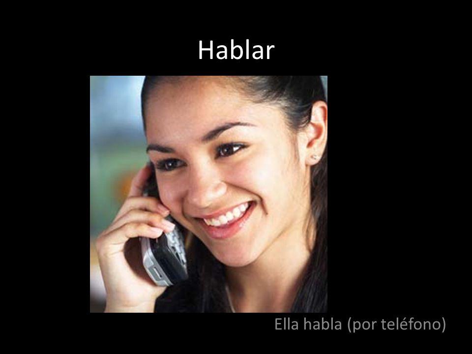 Hablar Ella habla (por teléfono)