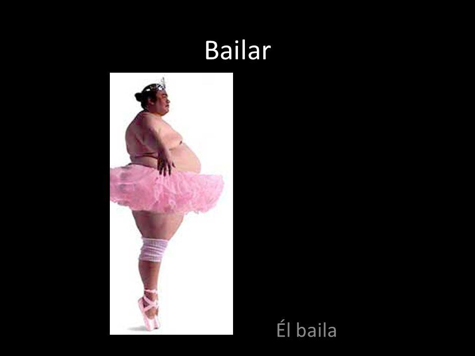 Bailar Él baila
