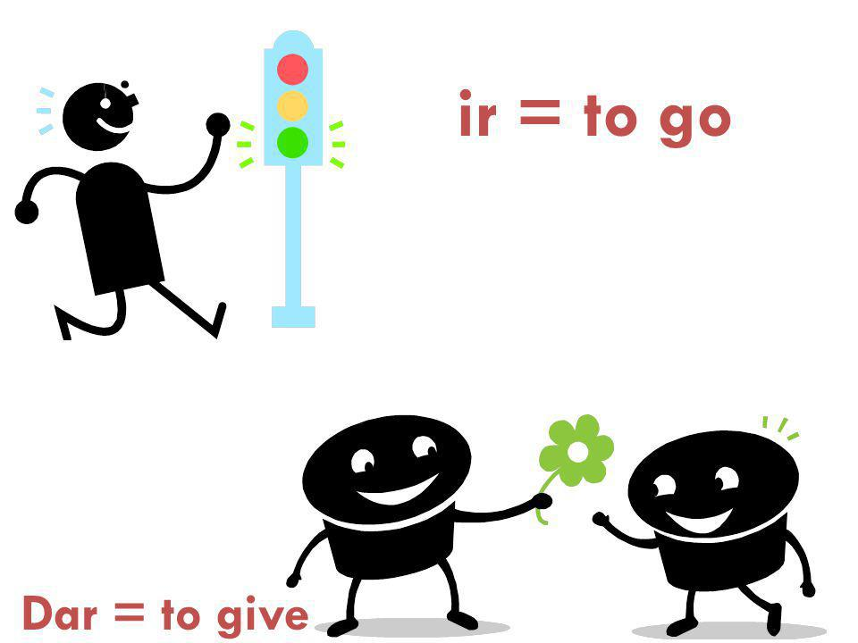 Dar = to give ir = to go
