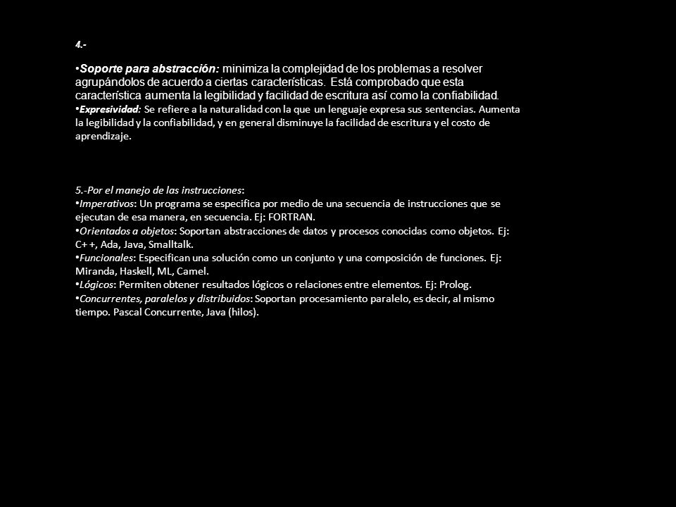 4.- Soporte para abstracción: minimiza la complejidad de los problemas a resolver agrupándolos de acuerdo a ciertas características. Está comprobado q