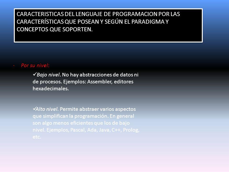 · Por su jerarquización: Primera generación.Fue el primer lenguaje.