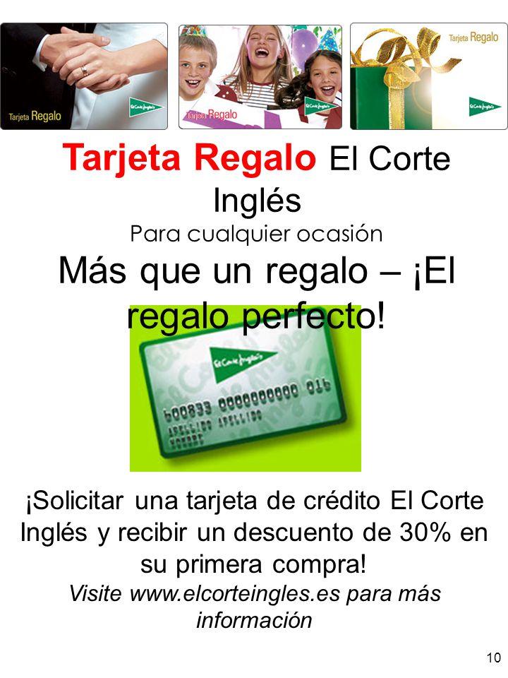 ¡Solicitar una tarjeta de crédito El Corte Inglés y recibir un descuento de 30% en su primera compra! Visite www.elcorteingles.es para más información