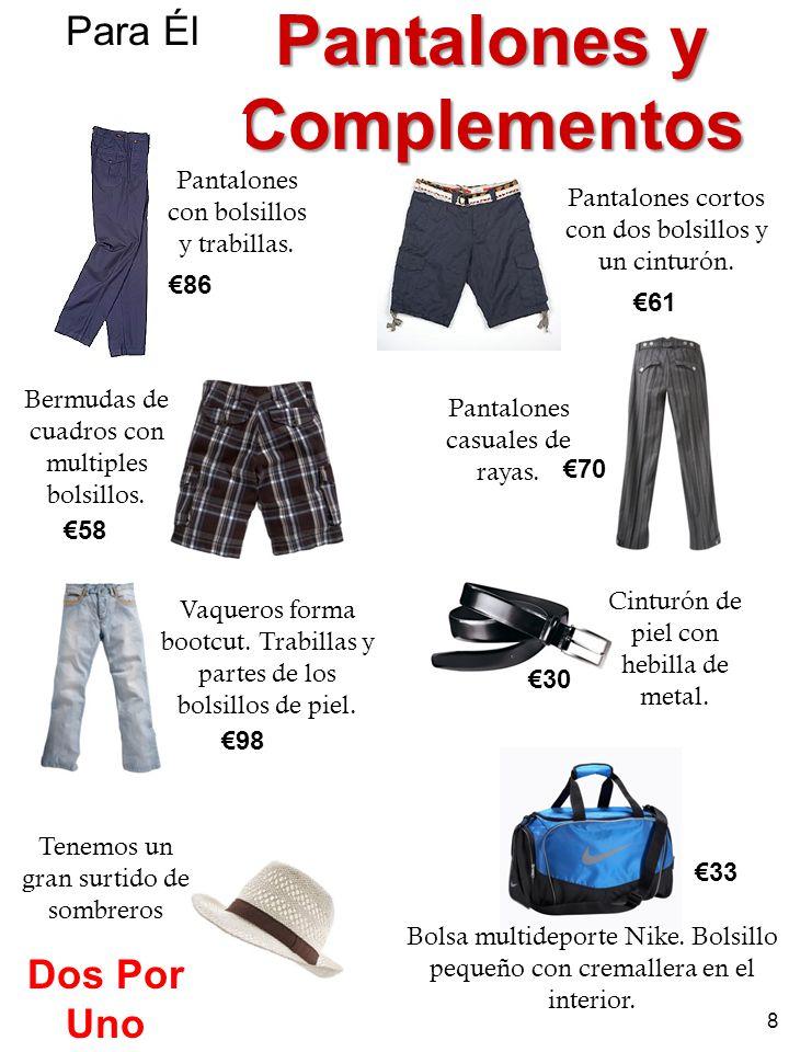 Pantalones y Complementos Para Él Pantalones con bolsillos y trabillas. 86 Pantalones cortos con dos bolsillos y un cinturón. 61 Bermudas de cuadros c