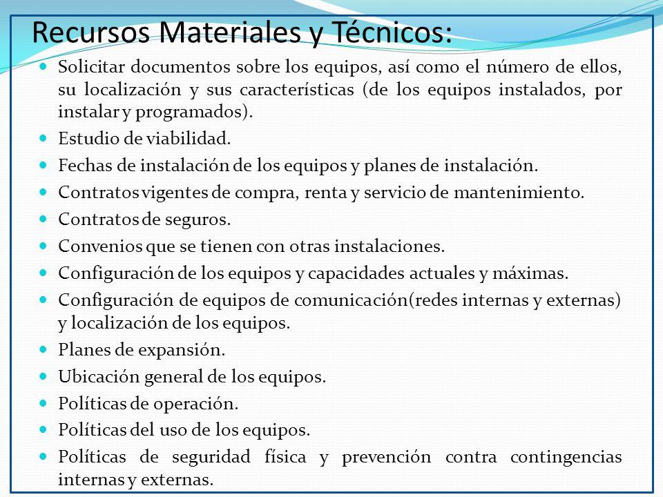 Recursos Materiales y Técnicos: Solicitar documentos sobre los equipos, así como el número de ellos, su localización y sus características (de los equipos instalados, por instalar y programados).