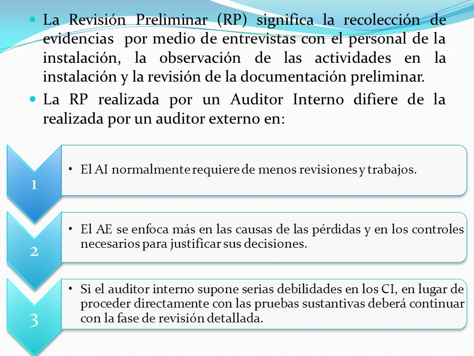 La Revisión Preliminar (RP) significa la recolección de evidencias por medio de entrevistas con el personal de la instalación, la observación de las a