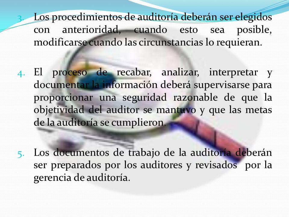 3. Los procedimientos de auditoría deberán ser elegidos con anterioridad, cuando esto sea posible, modificarse cuando las circunstancias lo requieran.