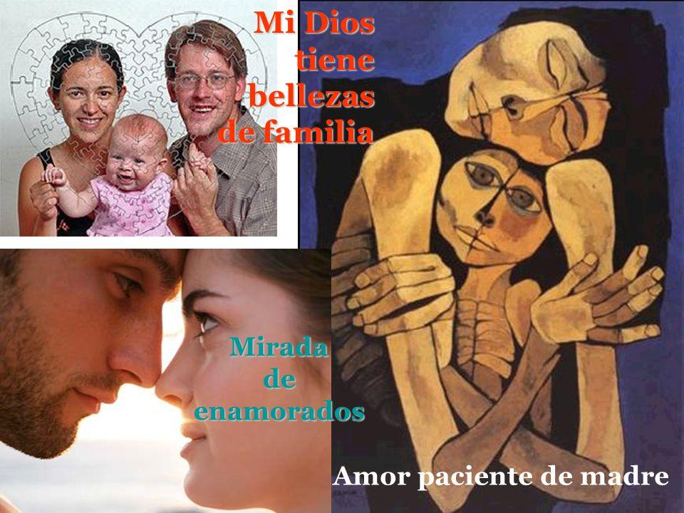 Amor paciente de madre Miradadeenamorados Mi Dios tienebellezas de familia