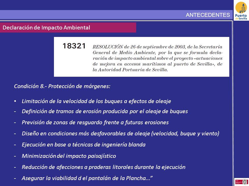 Condición 8.- Protección de márgenes: Limitación de la velocidad de los buques a efectos de oleaje -Definición de tramos de erosión producida por el o