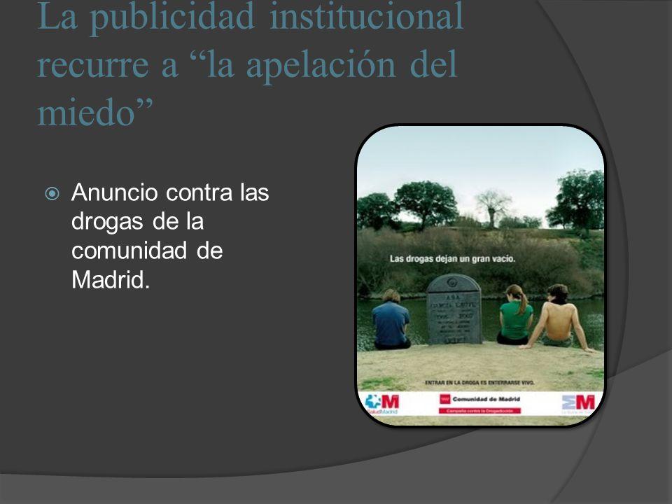 La publicidad institucional recurre a la apelación del miedo Anuncio contra las drogas de la comunidad de Madrid.