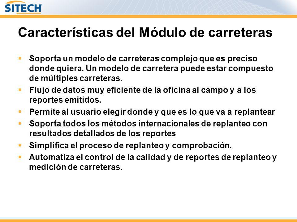Características del Módulo de carreteras Soporta un modelo de carreteras complejo que es preciso donde quiera.