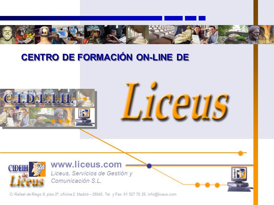 www.liceus.com Liceus, Servicios de Gestión y Comunicación S.L. C/ Rafael de Riego 8, piso 2º, oficina 2, Madrid – 28045, Tel. y Fax: 91 527 70 26, in