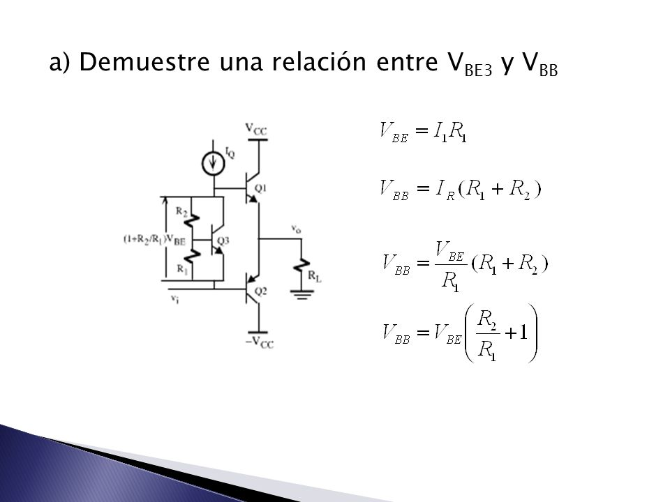 a) Demuestre una relación entre V BE3 y V BB