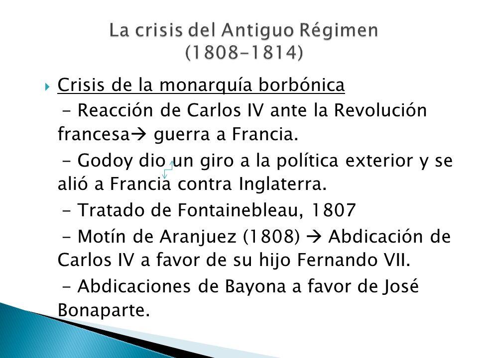 Crisis de la monarquía borbónica - Reacción de Carlos IV ante la Revolución francesa guerra a Francia. - Godoy dio un giro a la política exterior y se