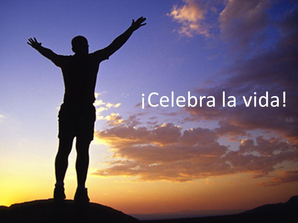 Celebra la vida!