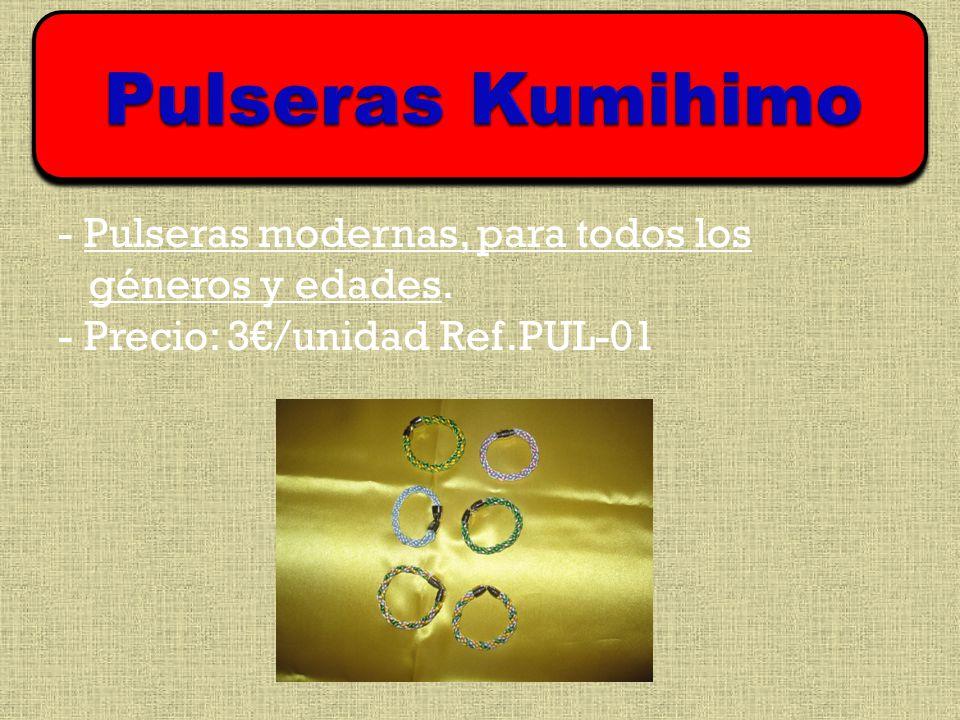 - Pulseras modernas, para todos los géneros y edades. - Precio: 3/unidad Ref.PUL-01