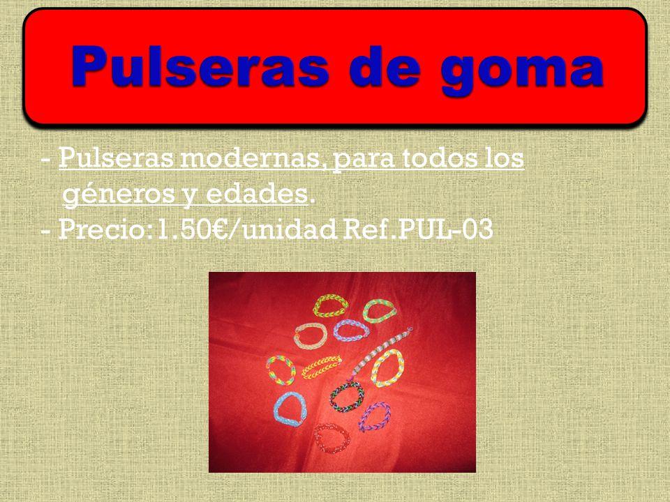 - Pulseras modernas, para todos los géneros y edades. - Precio:1.50/unidad Ref.PUL-03