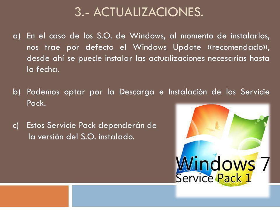 3.- ACTUALIZACIONES. a)En el caso de los S.O. de Windows, al momento de instalarlos, nos trae por defecto el Windows Update «recomendado», desde ahí s