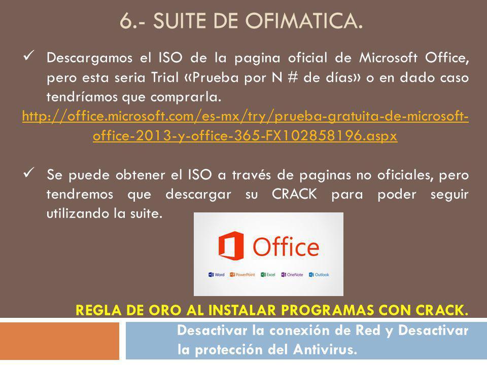 6.- SUITE DE OFIMATICA. Descargamos el ISO de la pagina oficial de Microsoft Office, pero esta seria Trial «Prueba por N # de días» o en dado caso ten