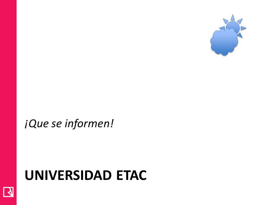 UNIVERSIDAD ETAC ¡Que se informen!