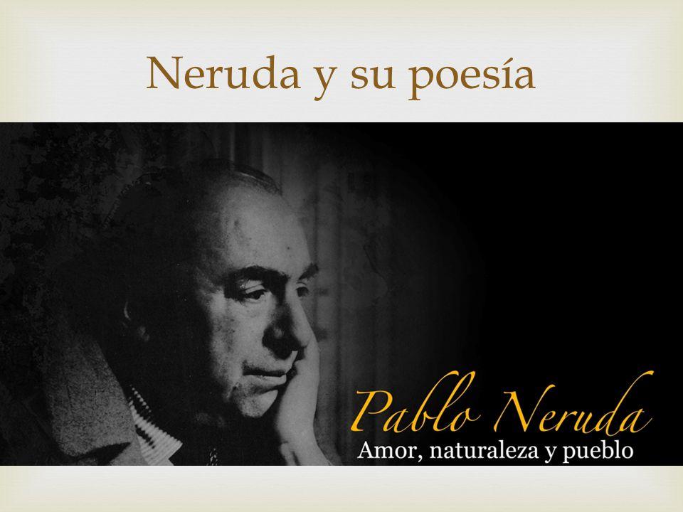 Neruda y su poesía