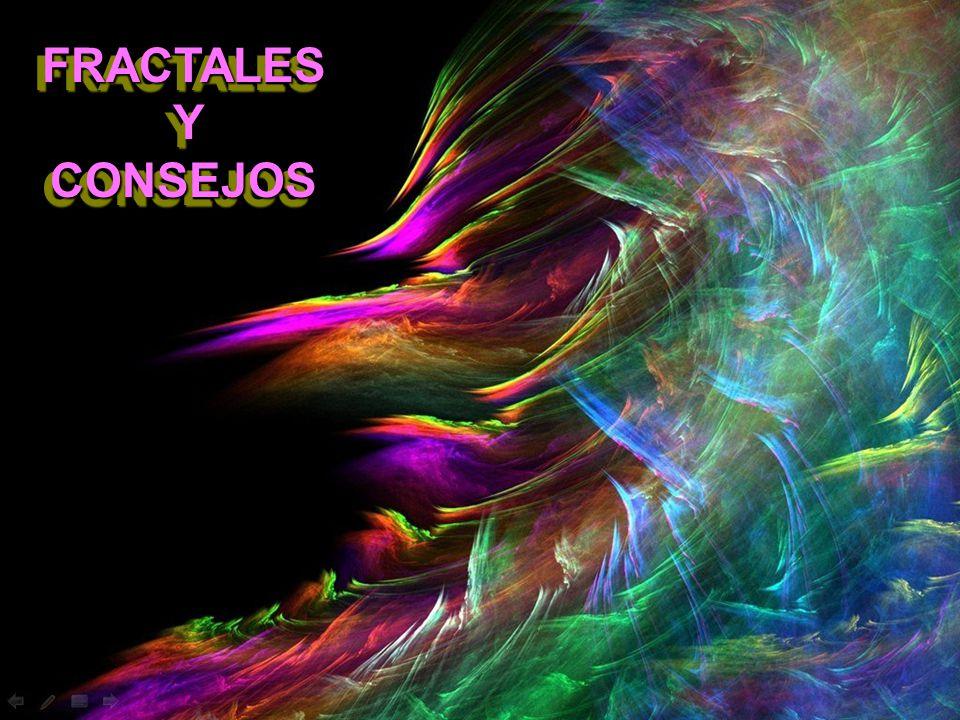 FRACTALES YCONSEJOS FRACTALES Y CONSEJOS